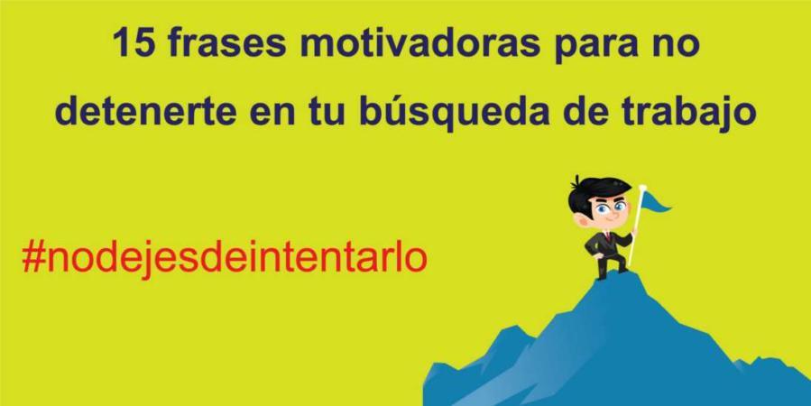Infografía 15 Frases Motivadoras Para No Detenerte En Tu